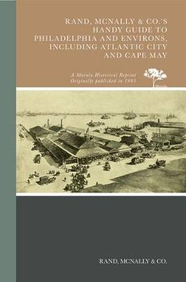 Rand, McNally & Co.'s Handy Guide to Philadelphia and Environs, Including Atlantic City and Cape May by Rand McNally & Co