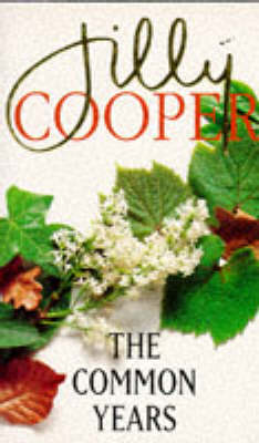 The The Common Years by Jilly Cooper