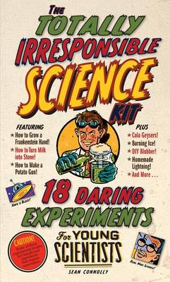 The Totally Irresponsible Science Kit by Sean Connolly