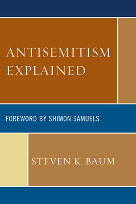 Antisemitism Explained by Steven K. Baum