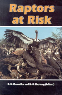 Raptors at Risk by B-.U. Meyburg