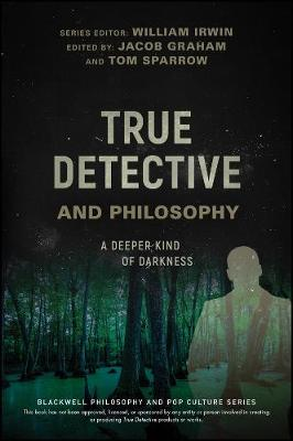 True Detective and Philosophy by William Irwin