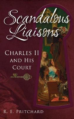 Scandalous Liaisons by R. E. Pritchard