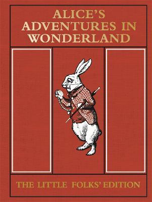 Alice's Adventures in Wonderland: The Little Folks' Edition book