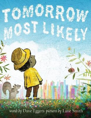 Tomorrow Most Likely by Dave Eggers