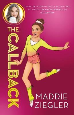 The Callback (Maddie Ziegler Presents, Book 2) book