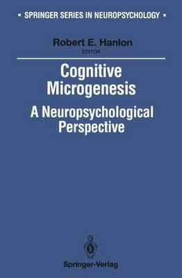 Cognitive Microgenesis by Robert E. Hanlon