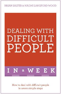 Dealing With Difficult People In A Week by Brian Salter