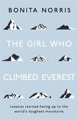 The Girl Who Climbed Everest by Bonita Norris