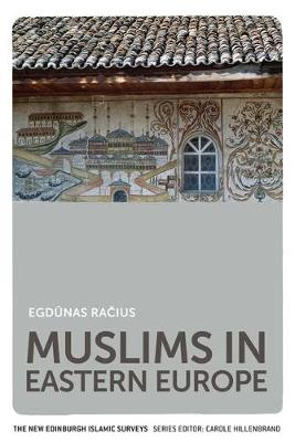 Muslims in Eastern Europe by Egdunas Racius