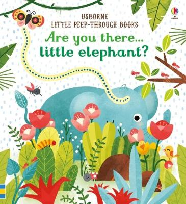 Are you there Little Elephant? by Sam Taplin