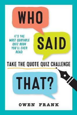 Who Said That?: Take the Quote Quiz Challenge by Owen Frank