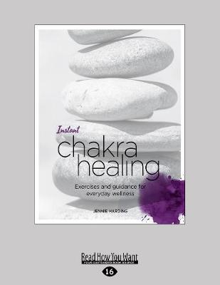 Instant Chakra Healing: Exercises and Guidance for Everyday Wellness by Jennie Harding