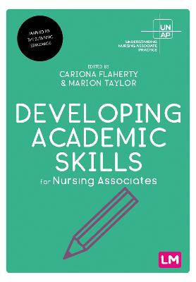 Developing Academic Skills for Nursing Associates by Cariona Flaherty