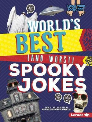 World's Best (and Worst) Spooky Jokes by Emma Carlson Berne