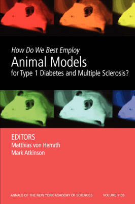 How Do We Best Employ Animal Models for Type 1 Diabetes and Multiple Sclerosis? by Matthias Von Herrath