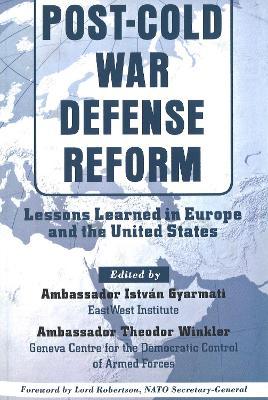 Post-Cold War Defense Reform by Istvan Gyarmati