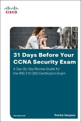 31 Days Before Your CCNA Security Exam by Patrick Gargano
