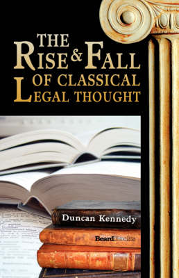 Rise and Fall of Classical Legal Thought by Duncan Kennedy