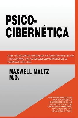 Psico Cibernetica by Dr Maxwell Maltz