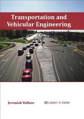 Transportation and Vehicular Engineering by Jeremiah Wallace