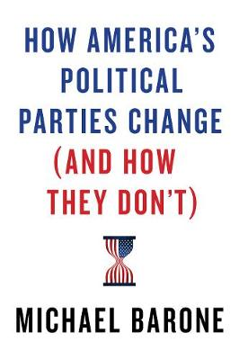 How America's Political Parties Change (and How They Don't) by Michael Barone