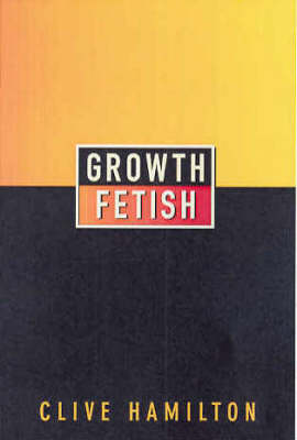 Growth Fetish by Clive Hamilton