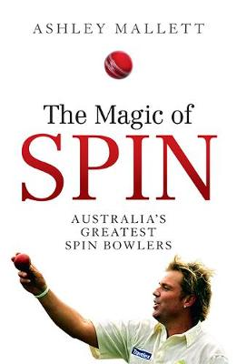 The Magic of Spin: Australia's Great Spin Bowlers book
