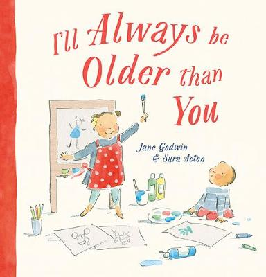 I'll Always Be Older Than You by Jane Godwin