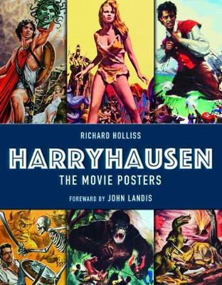 The Poster Art of Ray Harryhausen by Richard Holliss