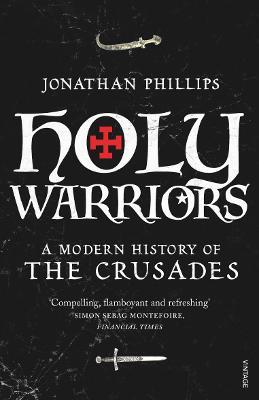 Holy Warriors by Professor Jonathan Phillips