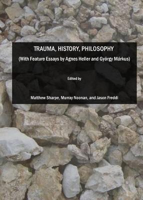Trauma, History, Philosophy by Matthew Sharpe