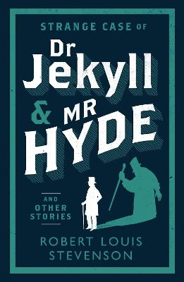 Strange Case of Dr Jekyll and Mr Hyde and Other Stories book