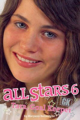 All Stars 6: Tara, Goal Keeper book