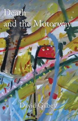 Death and the Motorway by David Gilby