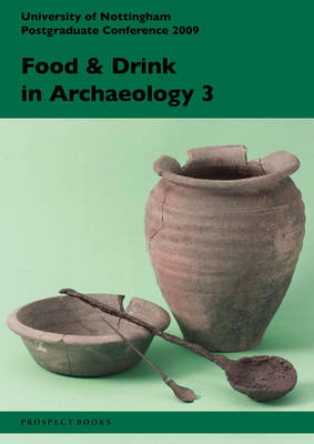 Food and Drink in Archaeology 3 book