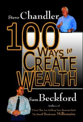 100 Ways to Create Wealth by Steve Chandler