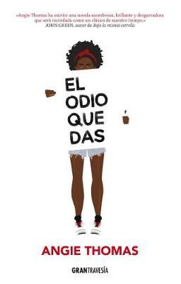 El Odio Que Das by Angie Thomas