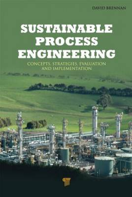 Sustainable Process Engineering by David Brennan