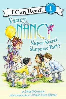 Fancy Nancy: Super Secret Surprise Party by Jane O'Connor