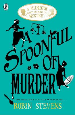 Spoonful of Murder: A Murder Most Unladylike Mystery by Robin Stevens