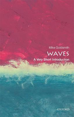 Waves: A Very Short Introduction by Mike Goldsmith