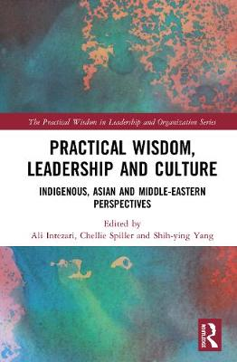 Practical Wisdom, Leadership and Culture: Indigenous, Asian and Middle-Eastern Perspectives book