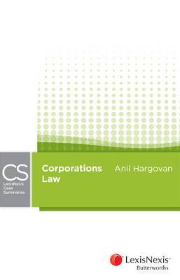 LexisNexis Case Summaries Corporations Law by Anil Hargovan