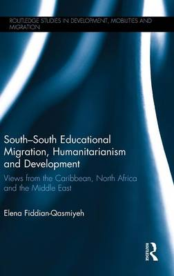 South-South Educational Migration, Humanitarianism and Development book