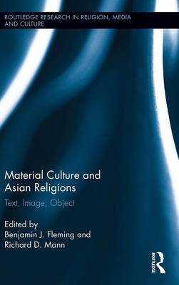Material Culture and Asian Religions by Benjamin Fleming