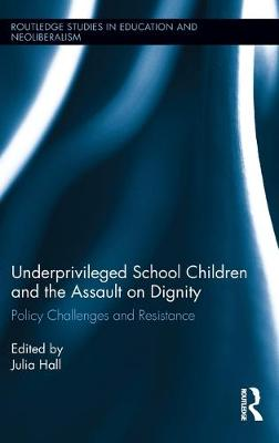 Underprivileged School Children and the Assault on Dignity book