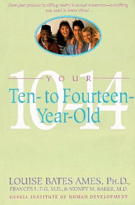 Your 10-14 Year Old by Louise Bates Ames