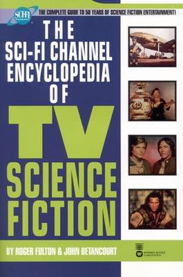 The Sci-Fi Channel Encyclopedia of TV Science Fiction by Roger Fulton