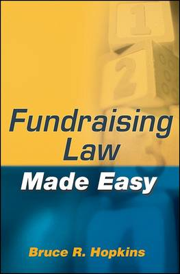 Fundraising Law Made Easy by Bruce R. Hopkins